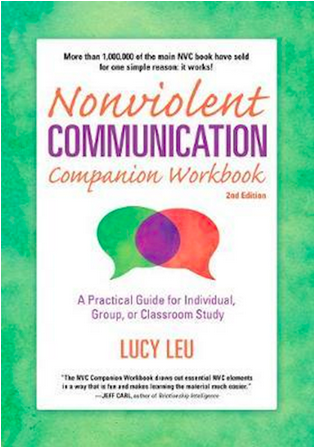 Nonviolent Communication Companion Workbook, 2nd Edition A Practical Guide for Individual, Group, or Classroom Study (Workbook) By Lucy Leu
