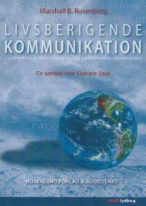 Livsberigende Kommunikation – LYDBOG Livsberigende Kommunikation – om konflikter og deres fredelige løsning med Ikkevoldelig Kommunikation Af Marshall B. Rosenberg